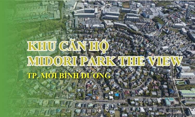 dự án Midori Park The View tại Thành phố mới Bình Dương