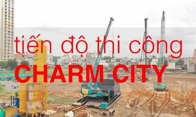 tiến độ thi công dự án charm city ngày 7/9