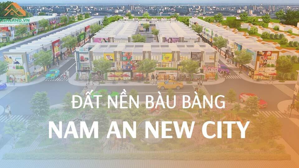 ĐẤT NỀN NAM AN NEW CITY BÀU BÀNG