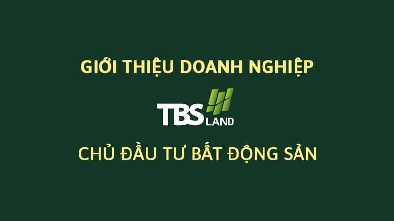 Giới thiệu chủ đầu tư TBS Land